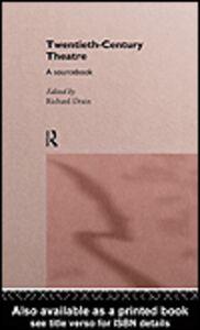 Ebook in inglese Twentieth Century Theatre