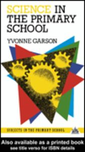 Foto Cover di Science in the Primary School, Ebook inglese di Yvonne Garson, edito da