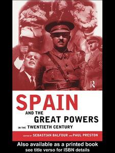 Foto Cover di Spain and the Great Powers in the Twentieth Century, Ebook inglese di Paul Preston,Sebastian Balfour, edito da