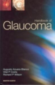 Ebook in inglese Handbook of Glaucoma Azuara-Blanco, Augusto , Costa, Vital P , Wilson, Richard P