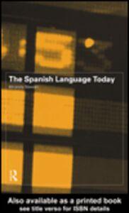 Foto Cover di The Spanish Language Today, Ebook inglese di Miranda Stewart, edito da