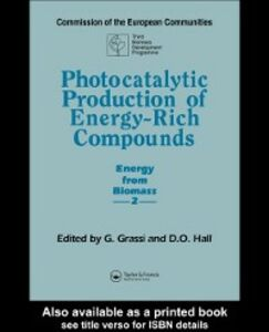 Ebook in inglese Photocatalytic Production of Energy-Rich Compounds Grassi, G. , Hall, D.O.