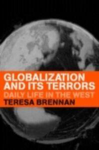 Ebook in inglese Globalization and its Terrors Brennan, Teresa