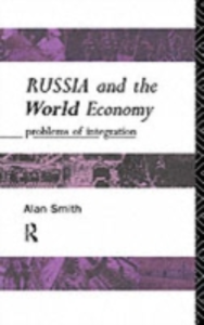 Ebook in inglese Russia and the World Economy Smith, Alan , Smith, Alan H