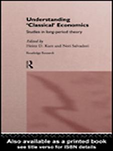 Ebook in inglese Understanding 'Classical' Economics Kurz, Heinz D. , Salvadori, Neri