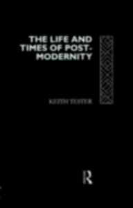Ebook in inglese Life and Times of Post-Modernity Tester, Keith