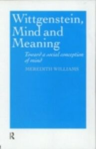 Foto Cover di Wittgenstein, Mind and Meaning, Ebook inglese di Meredith Williams, edito da Taylor and Francis