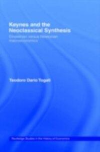 Foto Cover di Keynes and the Neoclassical Synthesis, Ebook inglese di Dario Togati, edito da Taylor and Francis