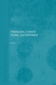 Foto Cover di Financing China's Rural Enterprises, Ebook inglese di Dr Jun Li,Jun Li, edito da Taylor and Francis