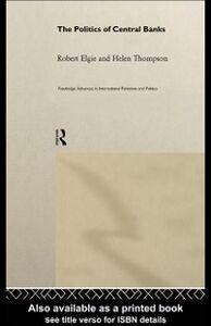 Ebook in inglese Politics of Central Banks Elgie, Robert , Thompson, Helen