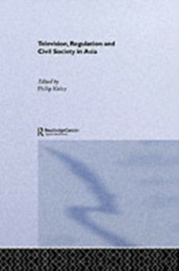 Ebook in inglese Television, Regulation and Civil Society in Asia Kitley, Philip