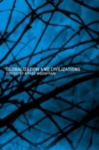 Foto Cover di Globalization and Civilizations, Ebook inglese di  edito da Taylor and Francis