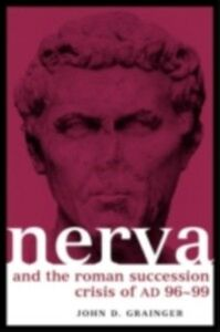 Ebook in inglese Nerva and the Roman Succession Crisis of AD 96-99 Grainger, John D , Grainger, John D.
