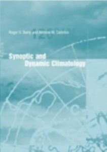 Ebook in inglese Synoptic and Dynamic Climatology Barry, Roger G. , Carleton, Andrew M.