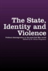 Foto Cover di State, Identity and Violence, Ebook inglese di  edito da Taylor and Francis