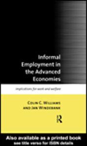 Foto Cover di Informal Employment in Advanced Economies, Ebook inglese di Colin C. Williams,Jan Windebank, edito da