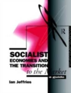 Ebook in inglese Socialist Economies and the Transition to the Market Jeffries, Ian