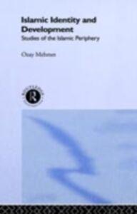 Foto Cover di Islamic Identity and Development, Ebook inglese di Ozay Mehmet, edito da Taylor and Francis