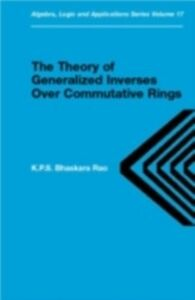 Ebook in inglese Theory of Generalized Inverses Over Commutative Rings Rao, K.P.S. Bhaskara