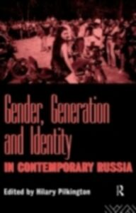 Ebook in inglese Gender, Generation and Identity in Contemporary Russia -, -