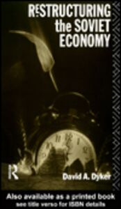 Ebook in inglese Restructuring the Soviet Economy Dyker, David A.