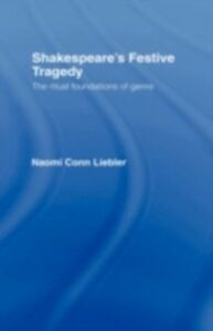 Ebook in inglese Shakespeare's Festive Tragedy Liebler, Naomi Conn