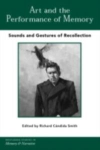 Foto Cover di Art and the Performance of Memory, Ebook inglese di  edito da Taylor and Francis