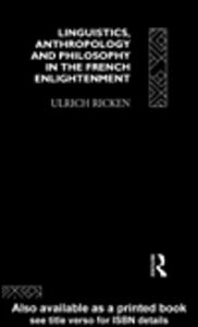 Ebook in inglese Linguistics, Anthropology and Philosophy in the French Enlightenment Ricken, Ulrich