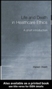 Ebook in inglese Life and Death in Healthcare Ethics Watt, Helen