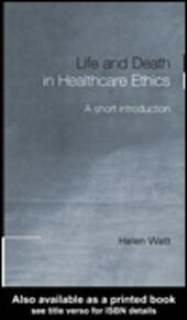 Life and Death in Healthcare Ethics