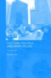 Ebook in inglese Cultural Politics and Asian Values Barr, Michael D.