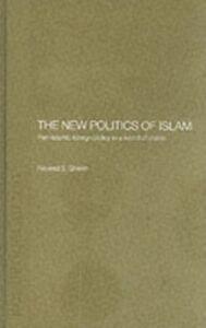 Ebook in inglese New Politics of Islam Sheikh, Naveed S. , Sheikh, Naveed Shahzad