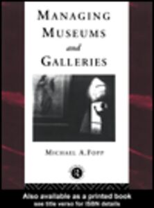 Ebook in inglese Managing Museums and Galleries Fopp, Michael