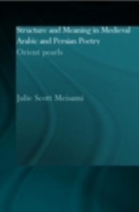 Ebook in inglese Structure and Meaning in Medieval Arabic and Persian Lyric Poetry Meisami, Julie