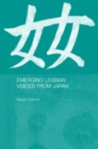 Foto Cover di Emerging Lesbian Voices from Japan, Ebook inglese di Sharon Chalmers, edito da Taylor and Francis