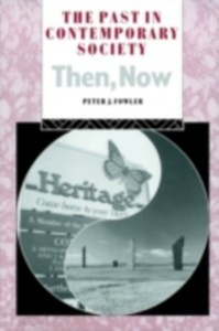 Ebook in inglese Past in Contemporary Society: Then, Now Fowler, Peter