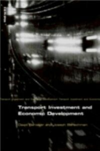 Ebook in inglese Transport Investment and Economic Development Banister, David , Berechman, Joseph