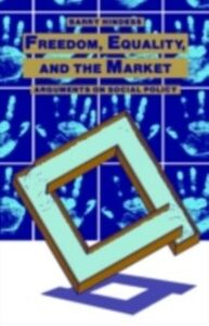 Ebook in inglese Freedom, Equality and the Market Hindess, Barry