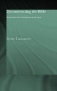 Foto Cover di Deconstructing the Bible, Ebook inglese di Irene Lancaster, edito da Taylor and Francis