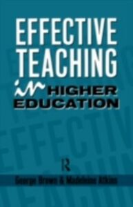 Ebook in inglese Effective Teaching in Higher Education Atkins, Madeleine , Brown, Dr George A , Brown, George