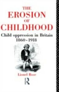 Ebook in inglese Erosion of Childhood Rose, Lionel