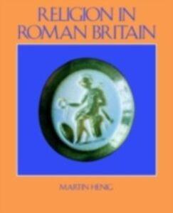 Ebook in inglese Religion in Roman Britain Henig, Martin , Henig, Mr Martin