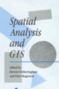 Foto Cover di Spatial Analysis And GIS, Ebook inglese di  edito da Taylor and Francis
