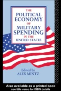 Ebook in inglese Political Economy of Military Spending in the United States -, -