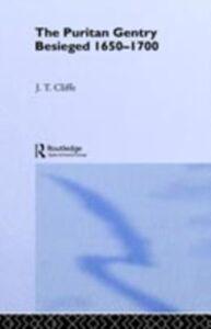Ebook in inglese Puritan Gentry Besieged 1650-1700 Cliffe, Trevor