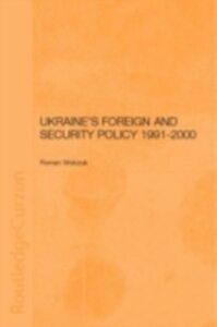 Ebook in inglese Ukraine's Foreign and Security Policy 1991-2000 Wolczuk, Roman