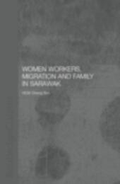 Women Workers, Migration and Family in Sarawak