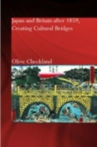 Foto Cover di Japan and Britain after 1859, Ebook inglese di Olive Checkland, edito da Taylor and Francis