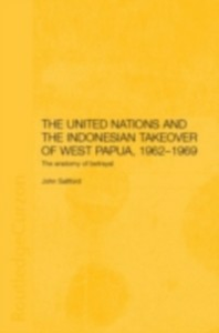 Ebook in inglese United Nations and the Indonesian Takeover of West Papua, 1962-1969 Saltford, John