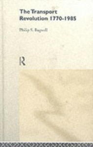 Ebook in inglese Transport Revolution 1770-1985 Bagwell, Dr Philip , Bagwell, Philip